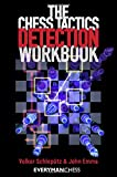 The Chess Tactics Detection Workbook (Everyman Chess)