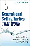 img - for Generational Selling Tactics that Work: Quick and Dirty Secrets for Selling to Any Age Group by Cam Marston (2011-04-26) book / textbook / text book