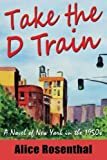 Take the d Train, Alice Rosenthal, 0986010901