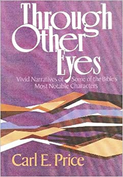 Through other eyes: Vivid narratives of some of the Bible's most notable characters
