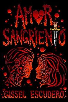 Amor sangriento (Spanish Edition) by [Escudero, Gissel]