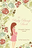 The Baby Bump Book: A Keepsake Pregnancy Journal