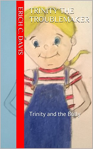 Trinity the Troublemaker: Trinity and the Bully