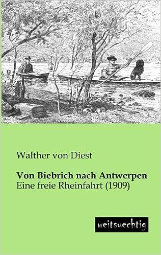 Von Biebrich nach Antwerpen: Eine freie Rheinfahrt (1909)
