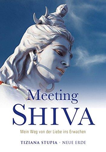 Meeting Shiva: Mein Weg von der Liebe ins Erwachen