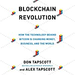 Blockchain Revolution: How the Technology Behind Bitcoin Is Changing Money, Business, and the World | Don Tapscott,Alex Tapscott