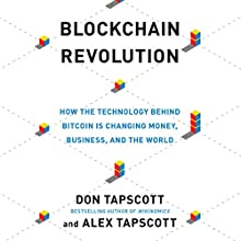 Blockchain Revolution: How the Technology Behind Bitcoin Is Changing Money, Business, and the World Audiobook by Don Tapscott, Alex Tapscott Narrated by Jeff Cummings