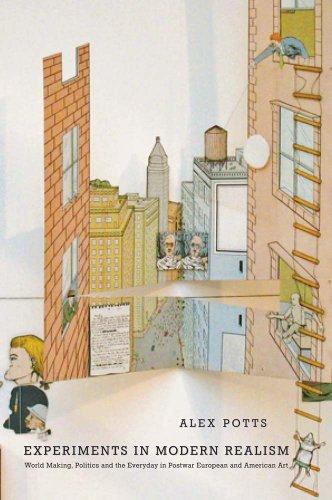 Experiments in Modern Realism: World Making in Postwar European and American Art