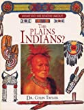 What Do We Know about the Plains Indians?, Colin Taylor, 0872262618