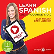 Learn Spanish - Easy Reader - Easy Listener - Parallel Text Spanish Audio Course No. 2 |  Polyglot Planet