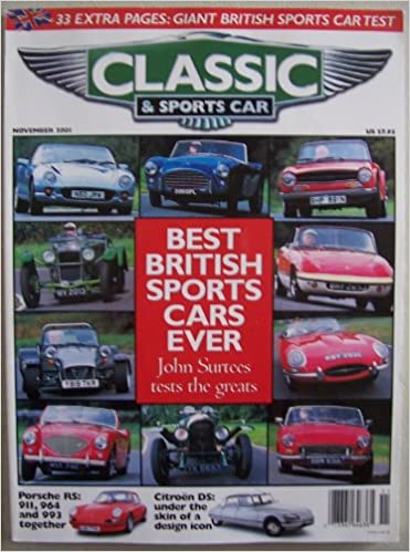Classic U0026 Sports Car, November 2001, Vol. 20 No. 8 (Best British Sports Cars  Ever, Porsche RS Fest, Citroen DS, Giugiaro, Ferrari 410, Saab 99 Turbo):  James ...