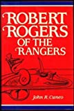 Robert Rogers of the Rangers, John R. Cuneo, 0931933463