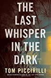 The Last Whisper in the Dark, Tom Piccirilli, 0345529006