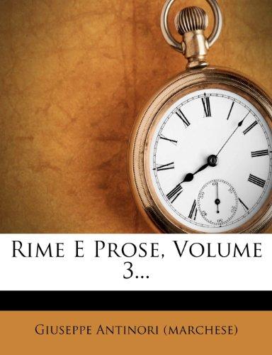 Rime E Prose, Volume 3... (Italian Edition)