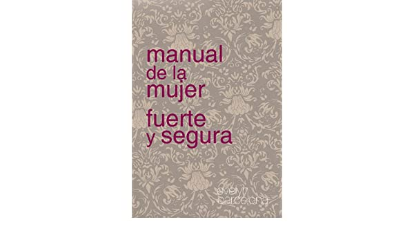 MANUAL DE LA MUJER FUERTE Y SEGURA (Spanish Edition) - Kindle edition by Evelyn Barcelona. Religion & Spirituality Kindle eBooks @ Amazon.com.