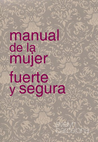 MANUAL DE LA MUJER FUERTE Y SEGURA (Spanish Edition) by [Barcelona, Evelyn