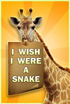 Childrens Book : I Wish I Were a SNAKE (Great 1st Reading Book for Kids) (Age 4 - 9) - Kindle
