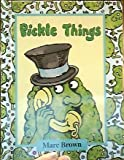 img - for Pickle Things by Marc Tolon Brown (1980-01-01) book / textbook / text book
