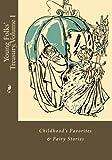 Young Folks' Treasury, Volume I: Childhood Favorites & Fairy Stories (Volume 1)