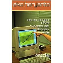 Perancangan Data Warehouse dengan Oracle: oracle