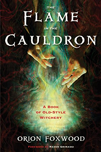 The flame in the cauldron a book of old style witchery kindle the flame in the cauldron a book of old style witchery by foxwood fandeluxe Image collections
