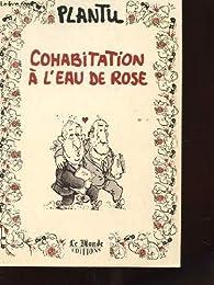 Cohabitation a l'eau de rose par  Plantu