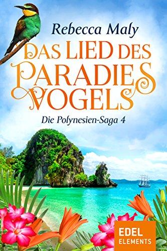 Das Lied des Paradiesvogels 4 (Polynesien-Saga) (German Edition)