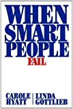 When Smart People Fail, Carole Hyatt and Linda Gottlieb, 1439156883