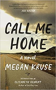 Book Call Me Home: A Novel – March 3, 2015