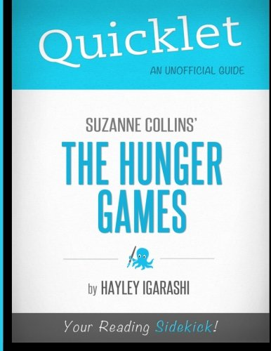 Quicklet - Suzanne Collins' The Hunger Games (The Hunger Games By Suzanne Collins Summary)