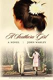 A Southern Girl: A Novel (Story River Books)