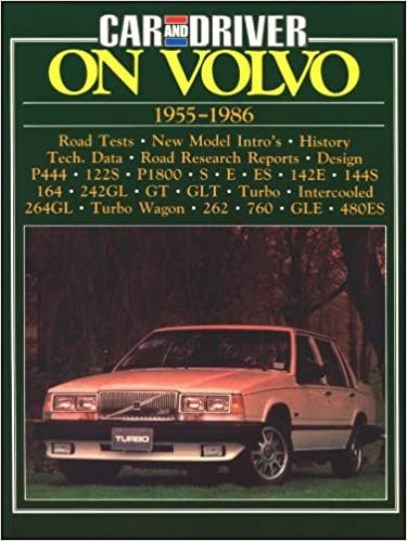 Volvo Road Test Book: Car and Driver on Volvo 1955-86 (Brooklands Books Road Tests) Paperback – January 1, 1987