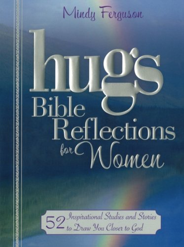 Hugs Bible Reflections for Women: 52 Inspirational Studies and Stories to Draw You Closer to God ebook