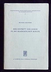 Der Eintritt Der Juden in Die Akademischen Berufe: Judische Studenten Und Akademiker in Deutschland 1678-1848 (Schriftenreihe Wissenschaftlicher Abhandlungen Des Leo Baeck)