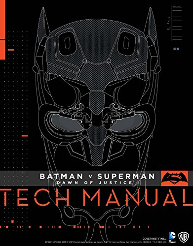 Batman V Superman: Dawn Of Justice: Tech Manual by Adam Newell, Sharon Gosling