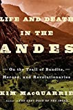 download ebook life and death in the andes: on the trail of bandits, heroes, and revolutionaries by macquarrie, kim(december 1, 2015) hardcover pdf epub