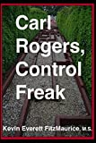 img - for Carl Rogers, Control Freak book / textbook / text book