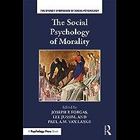 The Social Psychology of Morality (Sydney Symposium of Social Psychology) (English Edition)