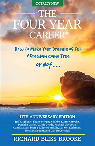 The Four Year Career: 11th Anniversary Edition: The Perfect Network Marketing Recruiting & Belief Building Tool