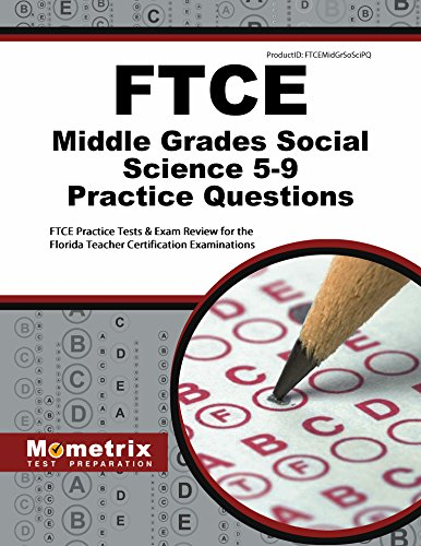 FTCE Middle Grades Social Science 5-9 Practice Questions: FTCE Practice Tests & Exam Review for the Florida Teacher Certification Examinations