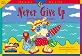 Never Give Up, Regina G. Burch, 1574718282