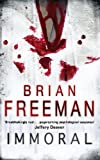 Front cover for the book Immoral by Brian Freeman