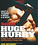 Men's Health Huge in a Hurry, Chad Waterbury, 1605299340