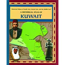 A Historical Atlas of Kuwait (Historical Atlases of South Asia, Central Asia and the Middle East)