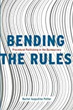 "Rachel Augustine Potter, ""Bending the Rules: Procedural Politicking in the Bureaucracy"" (U Chicago Press, 2019)"