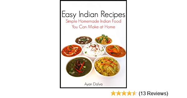 Easy indian recipes simple homemade indian food you can make at easy indian recipes simple homemade indian food you can make at home international cuisine series book 1 kindle edition by ayan dalva forumfinder Image collections