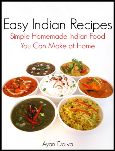 Easy Indian Recipes Simple Homemade Indian Food You Can Make At