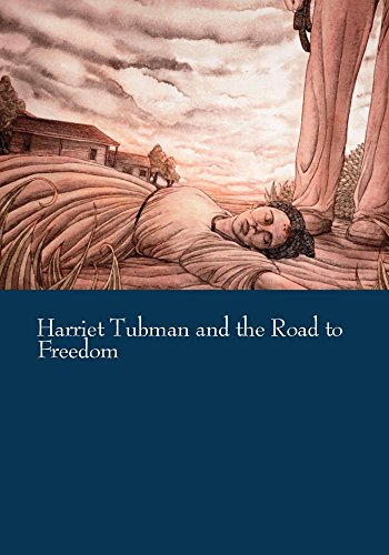 Harriet Tubman and the Road to Freedom