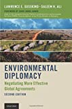Environmental Diplomacy : Negotiating More Effective Global Agreements, Susskind, Lawrence and Ali, Saleem H., 0199397996