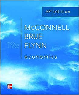 Economics, 19th edition, ap edition by campbell r. Mcconnell (2011.
